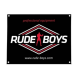 PANCARTA RUDE BOYS